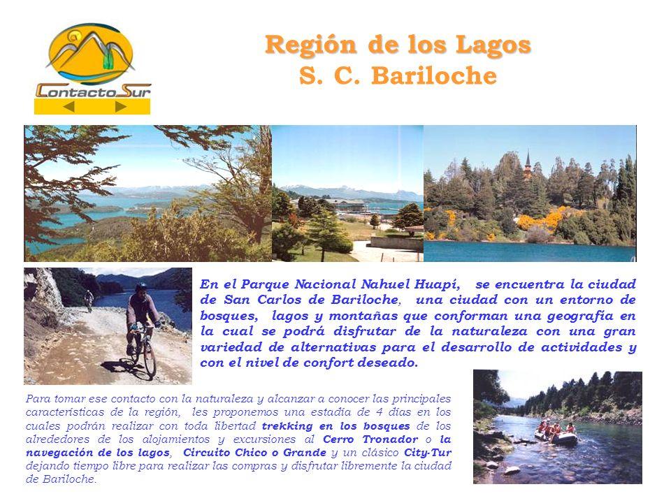 Región de los Lagos Región de los Lagos S. C. Bariloche En el Parque Nacional Nahuel Huapí, se encuentra la ciudad de San Carlos de Bariloche, una ciu