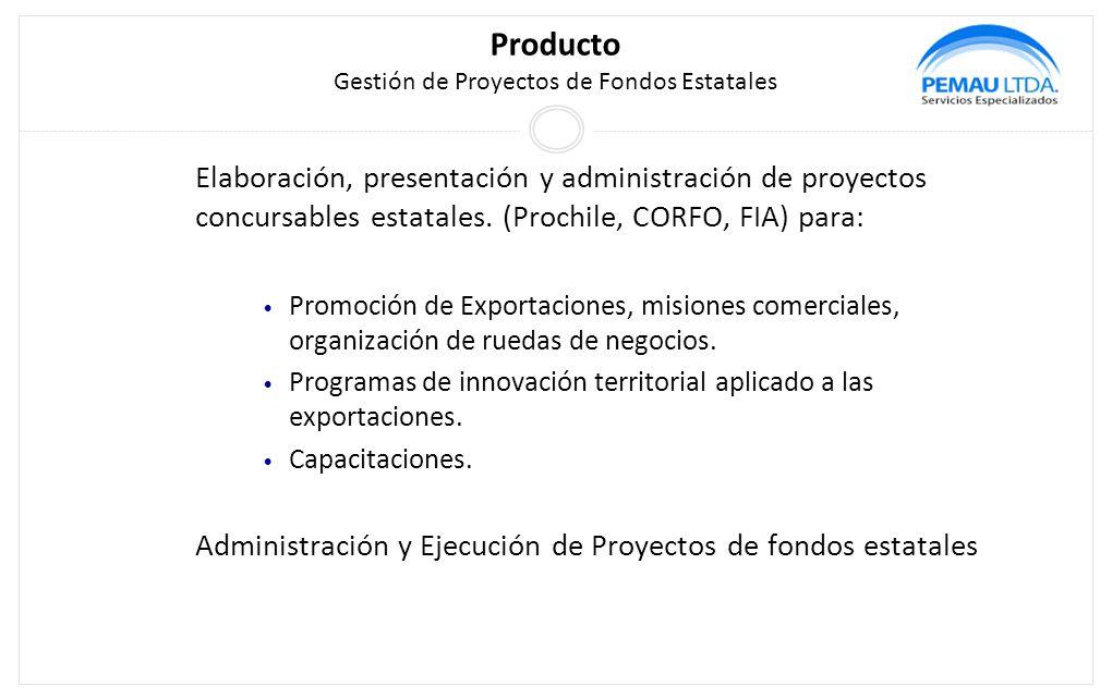Producto Gestión de Proyectos de Fondos Estatales Elaboración, presentación y administración de proyectos concursables estatales.