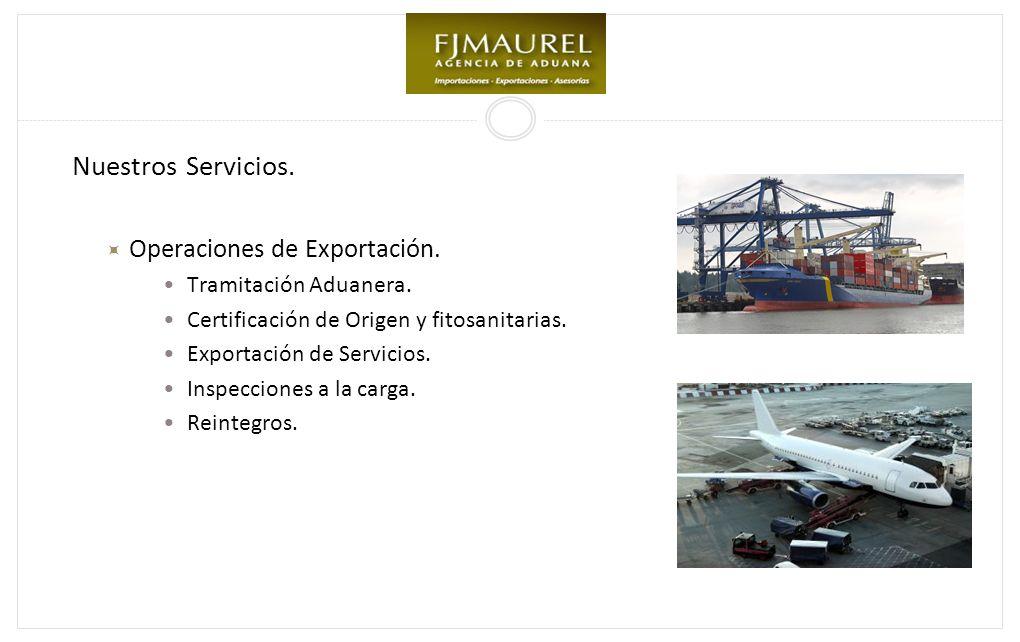 Nuestros Servicios.Operaciones de Exportación. Tramitación Aduanera.