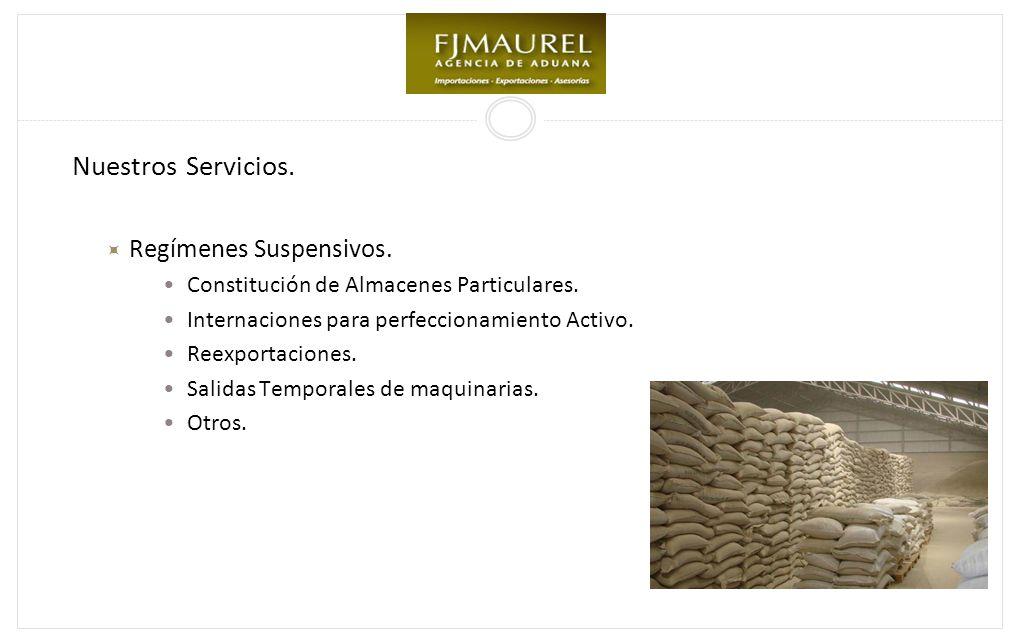 Nuestros Servicios.Regímenes Suspensivos. Constitución de Almacenes Particulares.