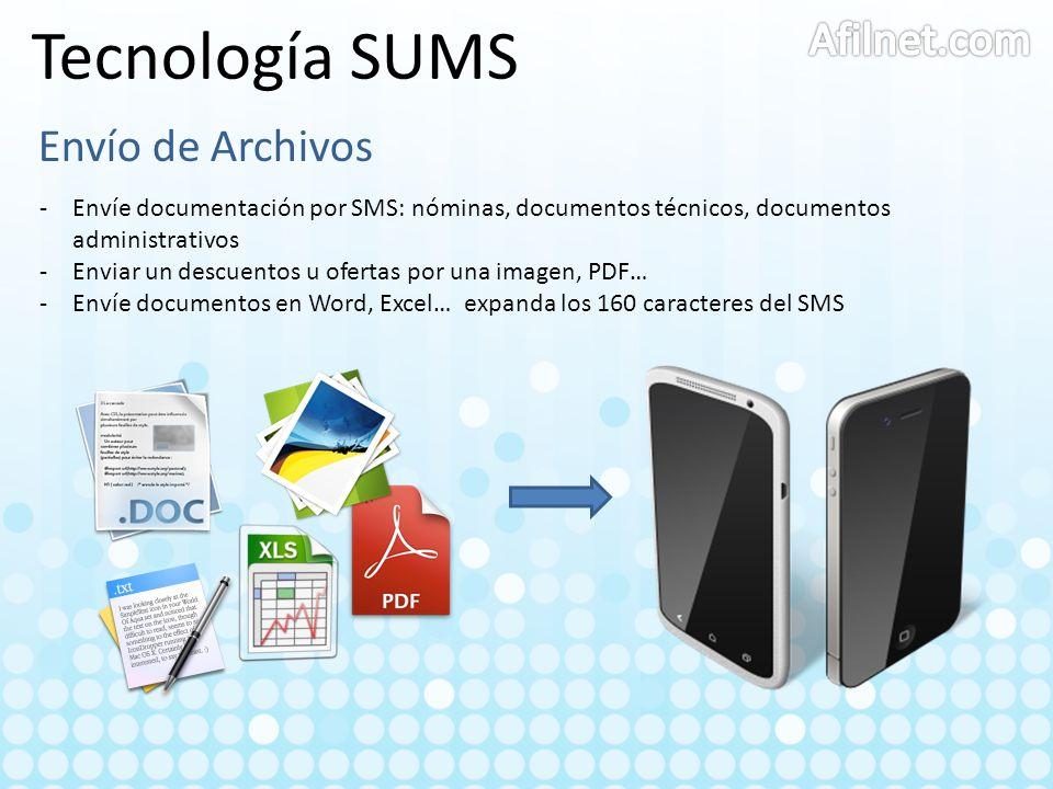 Tecnología SUMS Envío de Archivos -Envíe documentación por SMS: nóminas, documentos técnicos, documentos administrativos -Enviar un descuentos u ofert
