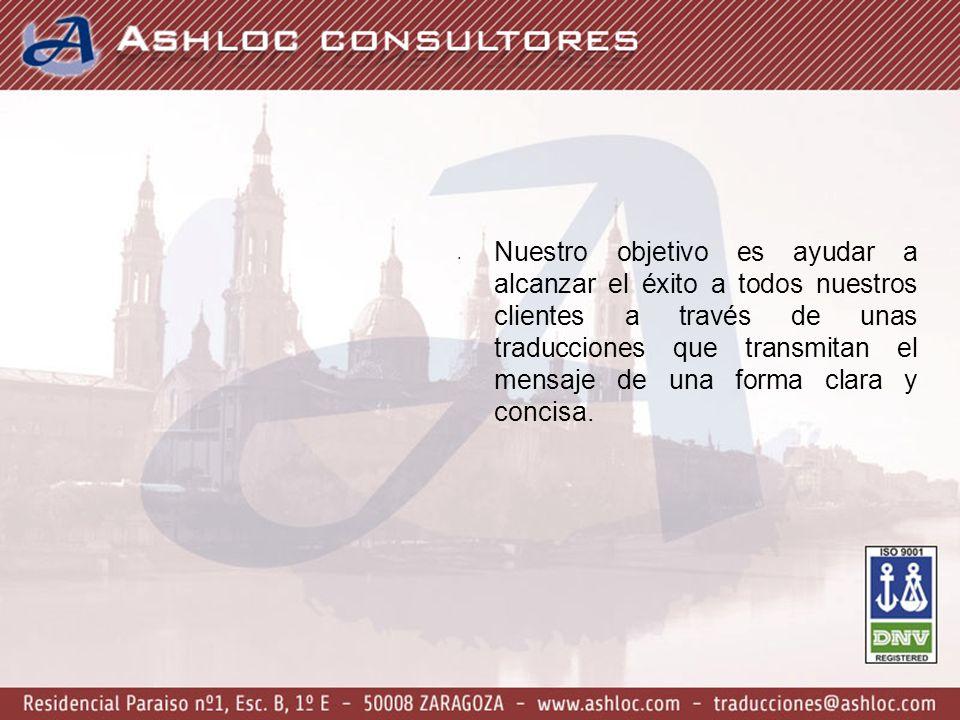 Nuestro objetivo es ayudar a alcanzar el éxito a todos nuestros clientes a través de unas traducciones que transmitan el mensaje de una forma clara y concisa.