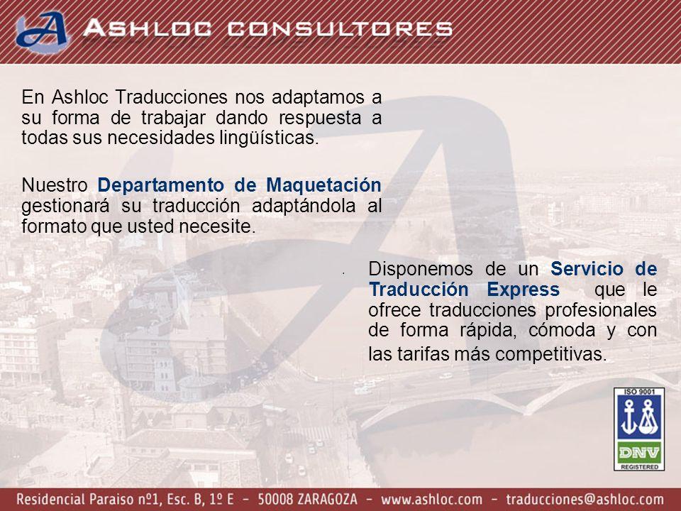 En Ashloc Traducciones nos adaptamos a su forma de trabajar dando respuesta a todas sus necesidades lingüísticas.