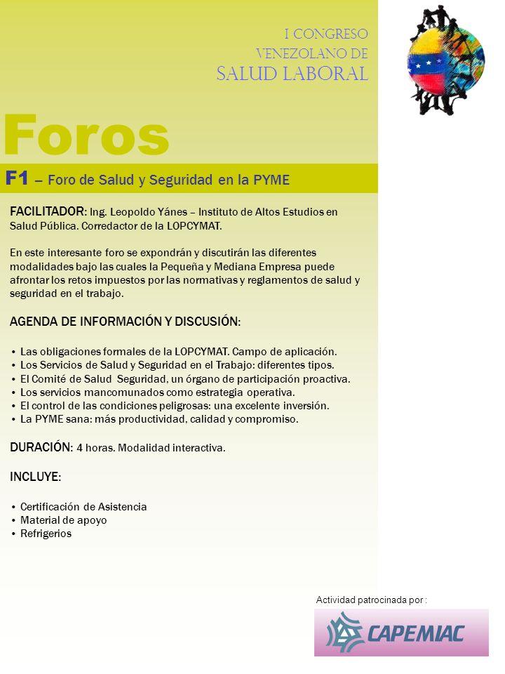 I Congreso Venezolano de Salud Laboral Foros F1 – Foro de Salud y Seguridad en la PYME FACILITADOR: Ing. Leopoldo Yánes – Instituto de Altos Estudios