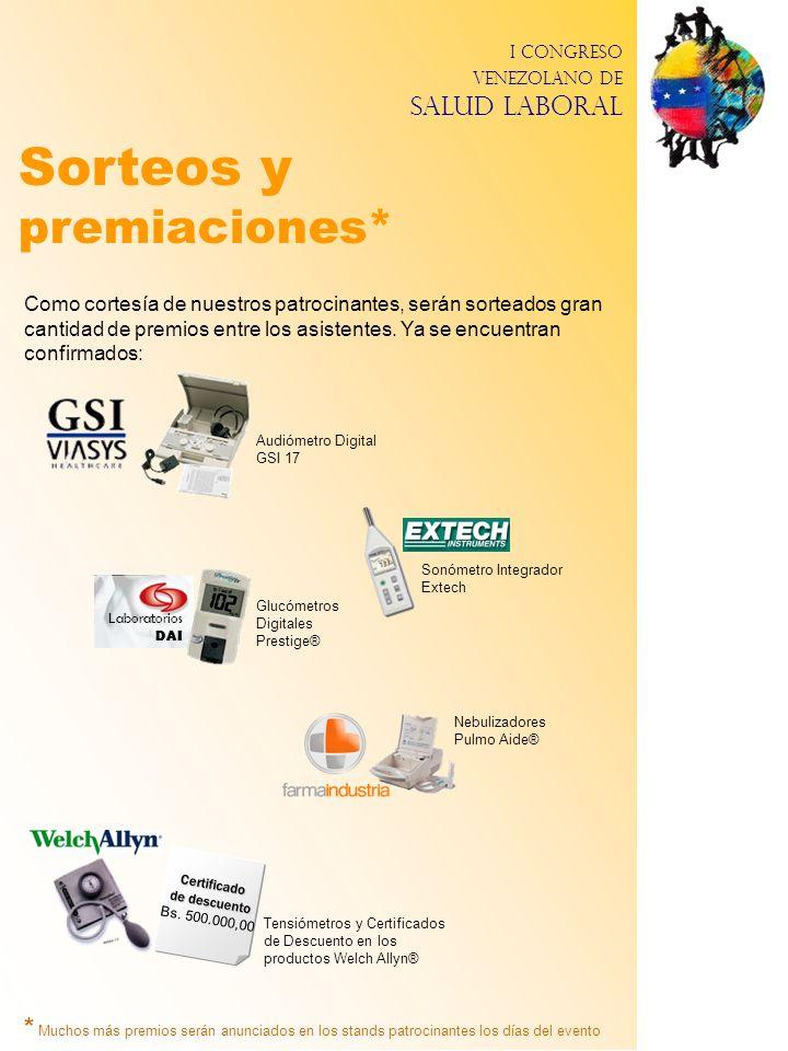 I Congreso Venezolano de Salud Laboral Sorteos y premiaciones* Certificado de descuento Bs. 500.000,00 Como cortesía de nuestros patrocinantes, serán