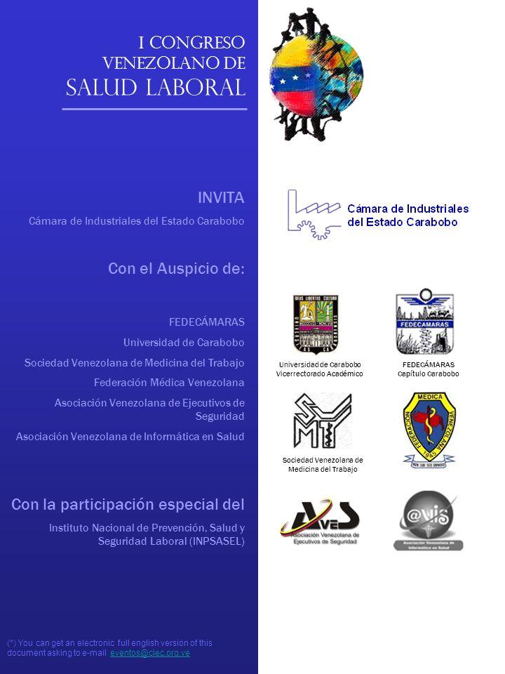Universidad de Carabobo Vicerrectorado Académico FEDECÁMARAS Capítulo Carabobo I Congreso Venezolano de Salud Laboral Sociedad Venezolana de Medicina