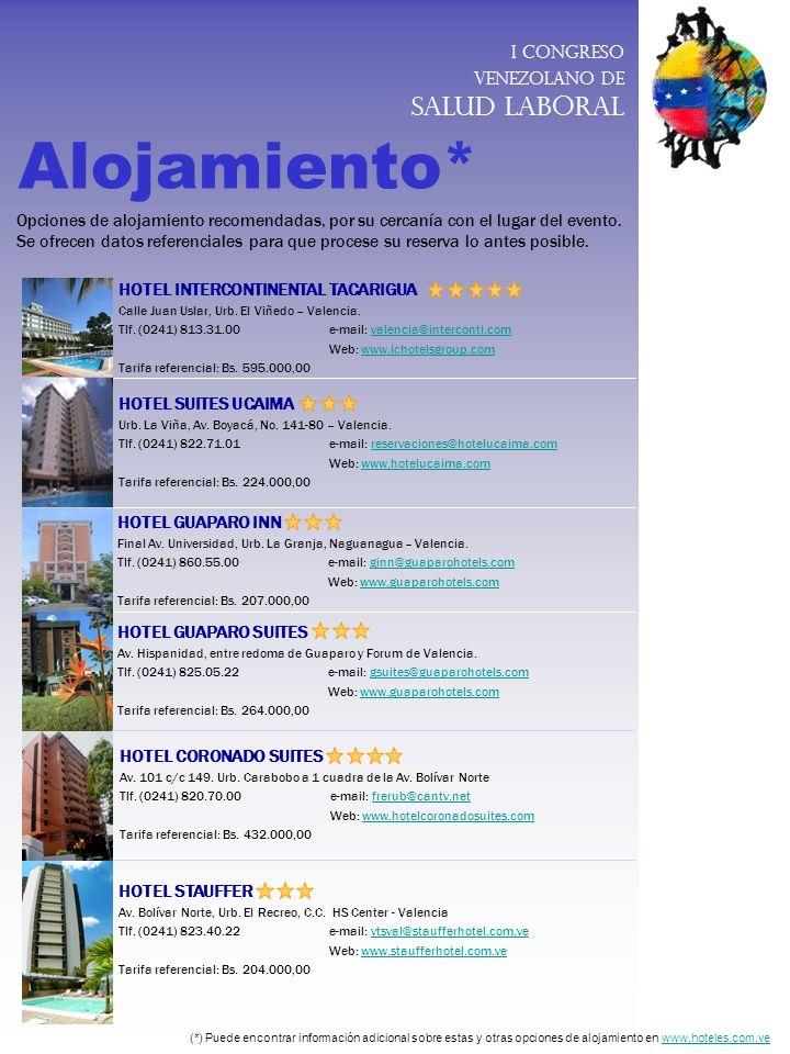 I Congreso Venezolano de Salud Laboral Alojamiento* Opciones de alojamiento recomendadas, por su cercanía con el lugar del evento. Se ofrecen datos re