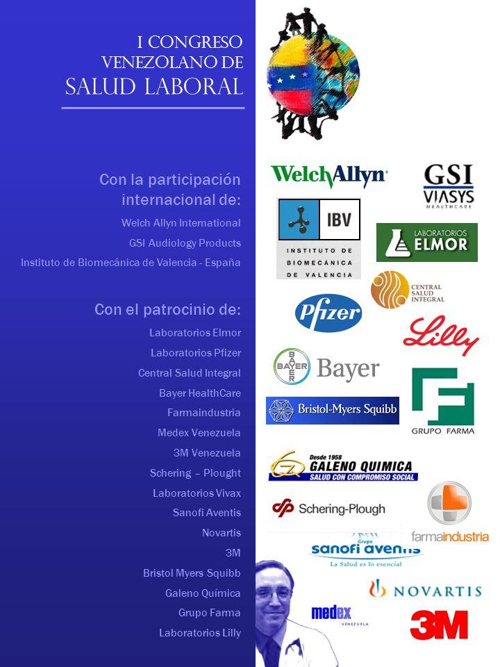 I Congreso Venezolano de Salud Laboral Con la participación internacional de: Welch Allyn International GSI Audiology Products Instituto de Biomecánic
