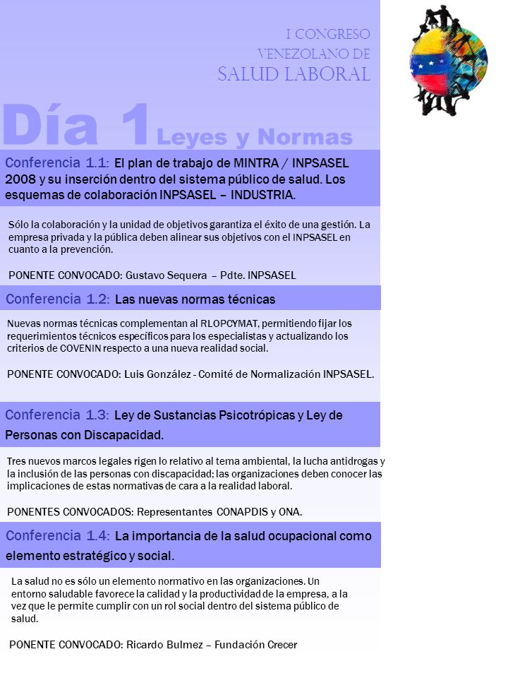 I Congreso Venezolano de Salud Laboral La salud no es sólo un elemento normativo en las organizaciones. Un entorno saludable favorece la calidad y la