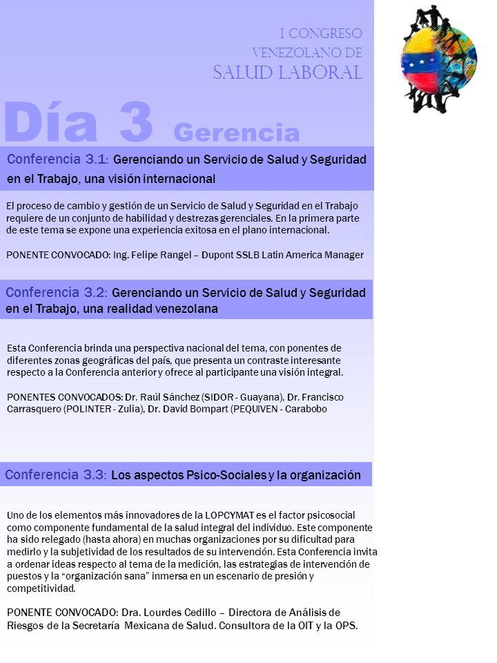 I Congreso Venezolano de Salud Laboral Día 3 Gerencia Conferencia 3.1 : Gerenciando un Servicio de Salud y Seguridad en el Trabajo, una visión interna