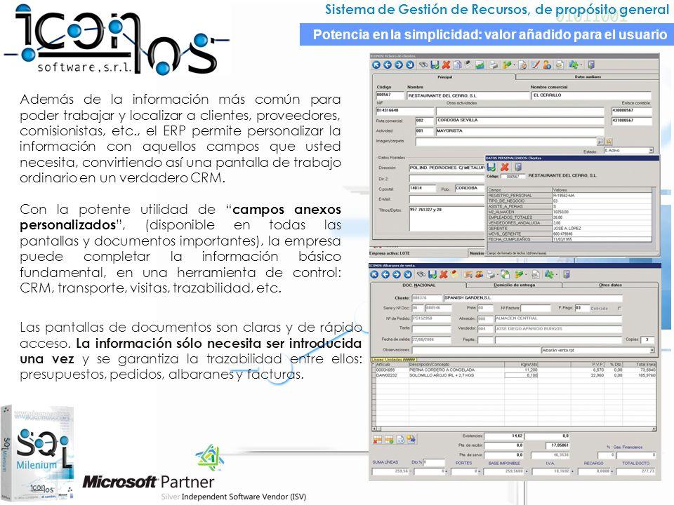 Sistema de Gestión de Recursos, de propósito general Además de la información más común para poder trabajar y localizar a clientes, proveedores, comis