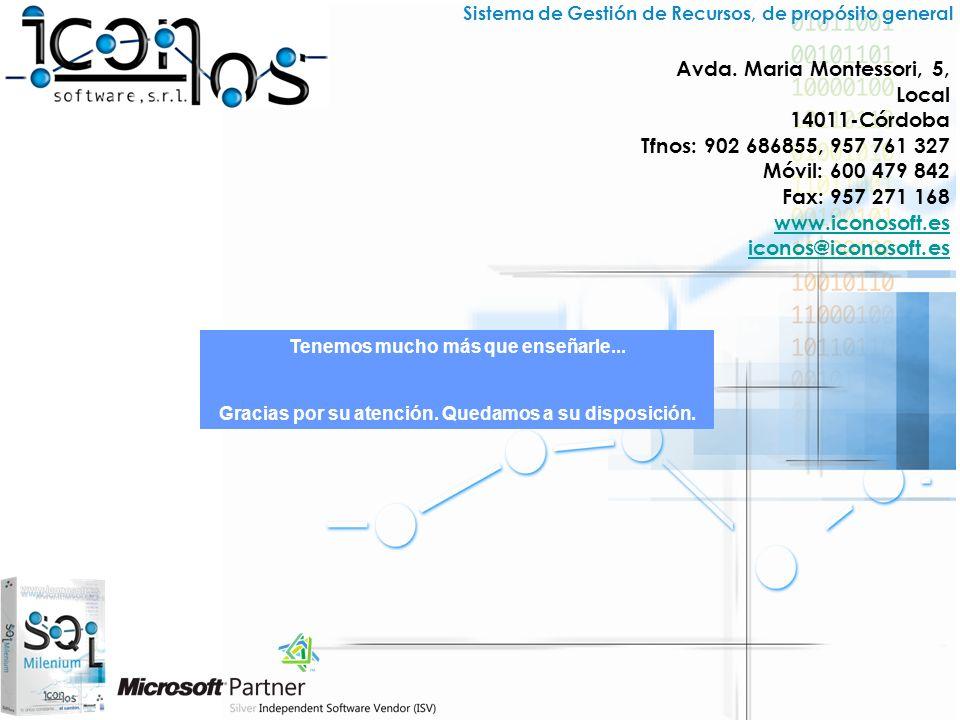 Sistema de Gestión de Recursos, de propósito general Avda. Maria Montessori, 5, Local 14011-Córdoba Tfnos: 902 686855, 957 761 327 Móvil: 600 479 842