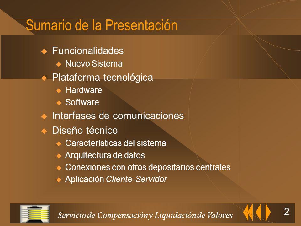 Servicio de Compensación y Liquidación de Valores 1 Arquitectura y funcionalidades de los sistemas de compensación y liquidación. El caso español. Lui