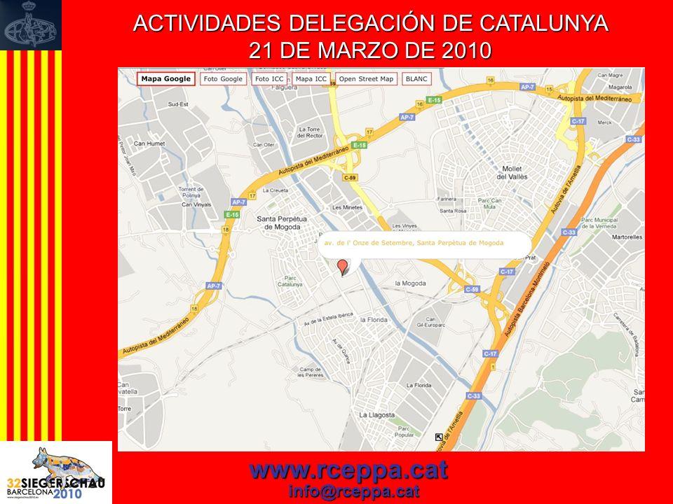 ACTIVIDADES DELEGACIÓN DE CATALUNYA 21 DE MARZO DE 2010 www.rceppa.cat info@rceppa.cat