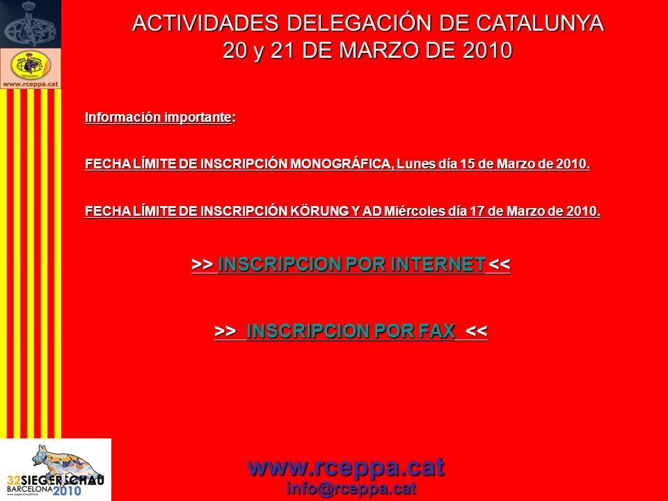 ACTIVIDADES DELEGACIÓN DE CATALUNYA 20 y 21 DE MARZO DE 2010 www.rceppa.cat info@rceppa.cat Información importante: FECHA LÍMITE DE INSCRIPCIÓN MONOGR