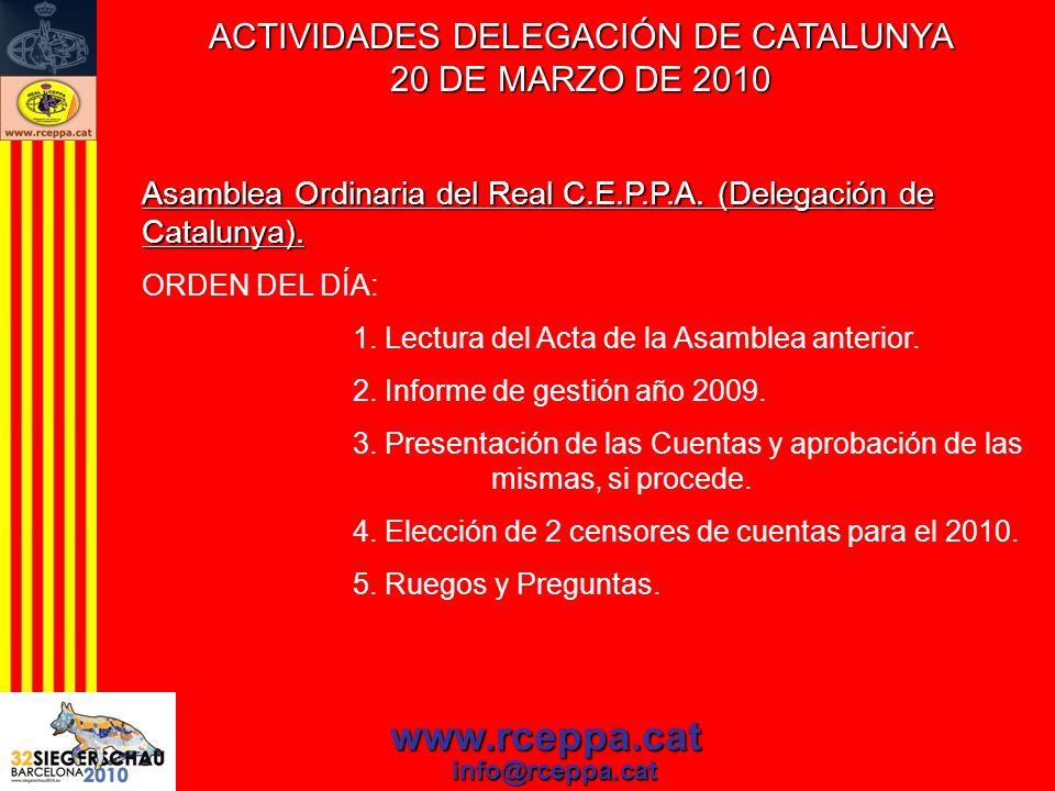 ACTIVIDADES DELEGACIÓN DE CATALUNYA 20 DE MARZO DE 2010 www.rceppa.cat info@rceppa.cat Asamblea Ordinaria del Real C.E.P.P.A. (Delegación de Catalunya