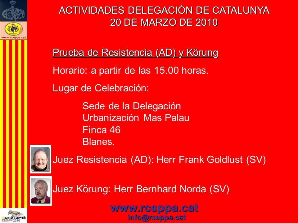 ACTIVIDADES DELEGACIÓN DE CATALUNYA 20 DE MARZO DE 2010 www.rceppa.cat info@rceppa.cat Prueba de Resistencia (AD) y Körung Horario: a partir de las 15