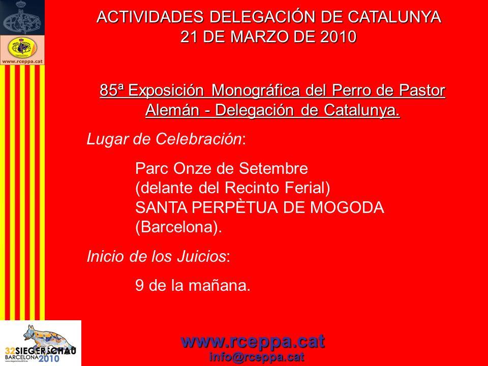 www.rceppa.cat info@rceppa.cat 85ª Exposición Monográfica del Perro de Pastor Alemán - Delegación de Catalunya. Lugar de Celebración: Parc Onze de Set