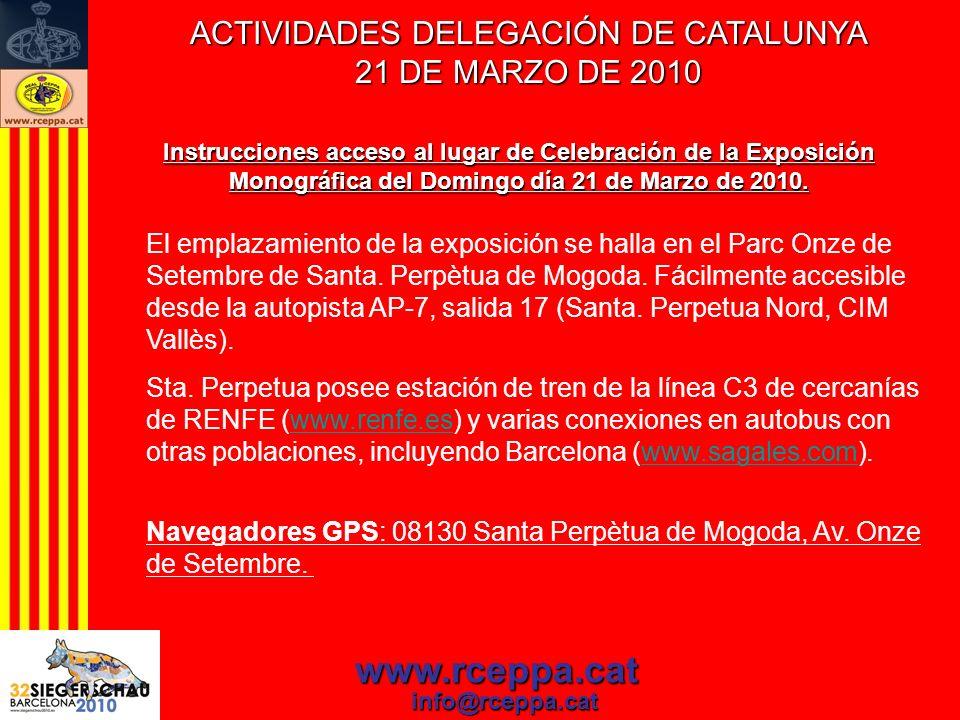 ACTIVIDADES DELEGACIÓN DE CATALUNYA 21 DE MARZO DE 2010 www.rceppa.cat info@rceppa.cat Instrucciones acceso al lugar de Celebración de la Exposición M