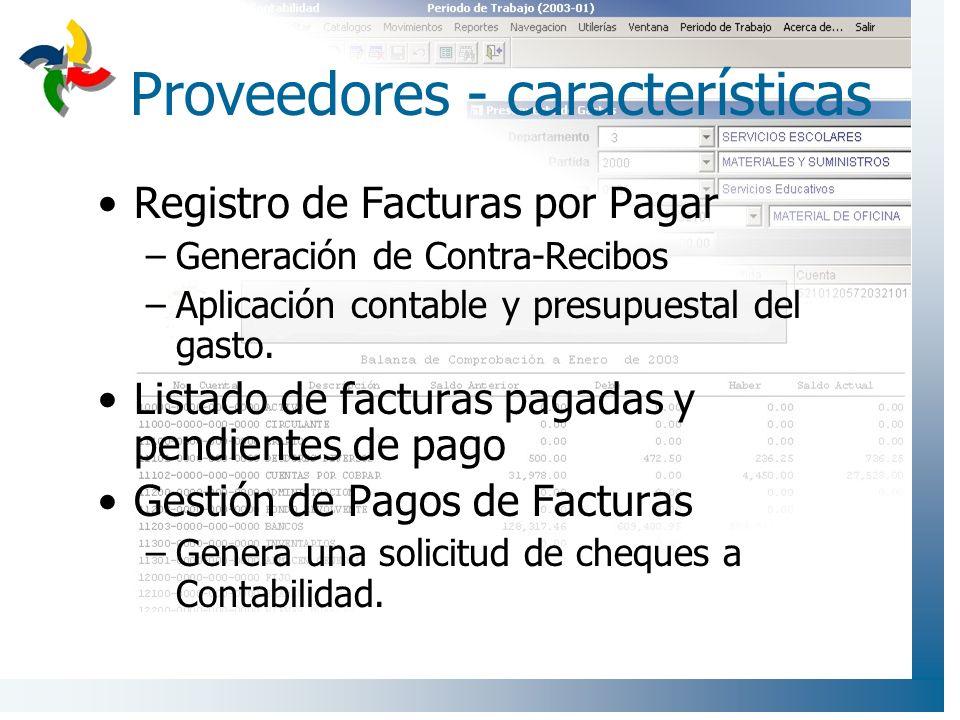 Proveedores - características Registro de Facturas por Pagar –Generación de Contra-Recibos –Aplicación contable y presupuestal del gasto. Listado de f