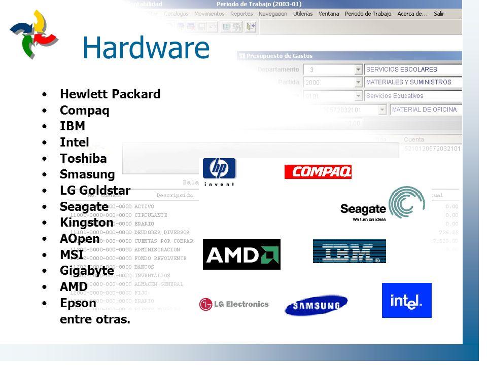 Hardware Hewlett Packard Compaq IBM Intel Toshiba Smasung LG Goldstar Seagate Kingston AOpen MSI Gigabyte AMD Epson entre otras.