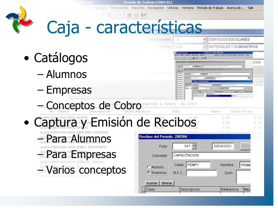 Caja - características Generación de cortes de caja –Mantiene un registro de los cortes de caja que se realicen, por fecha o por folios.