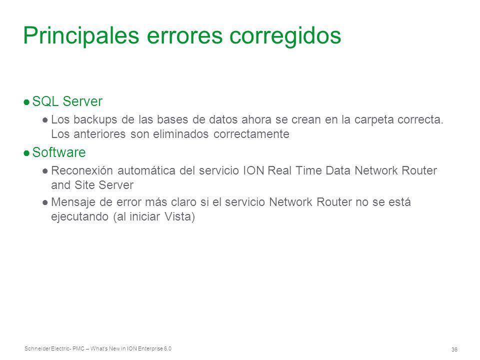 Schneider Electric 36 - PMC – Whats New in ION Enterprise 6.0 Principales errores corregidos SQL Server Los backups de las bases de datos ahora se cre