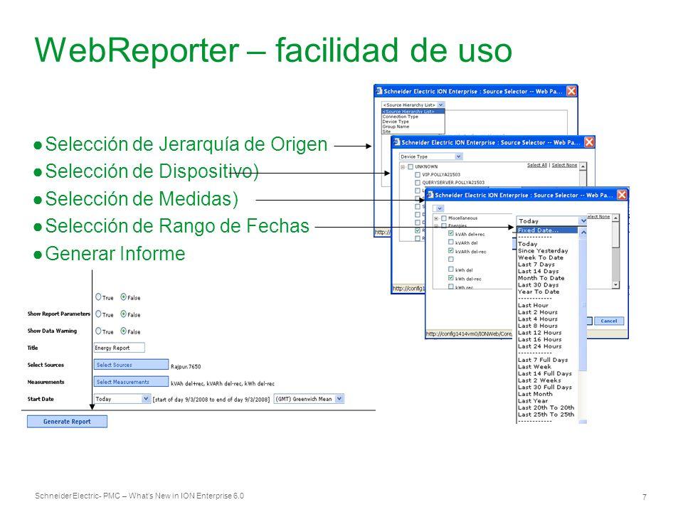 Schneider Electric 7 - PMC – Whats New in ION Enterprise 6.0 WebReporter – facilidad de uso Selección de Jerarquía de Origen Selección de Dispositivo)