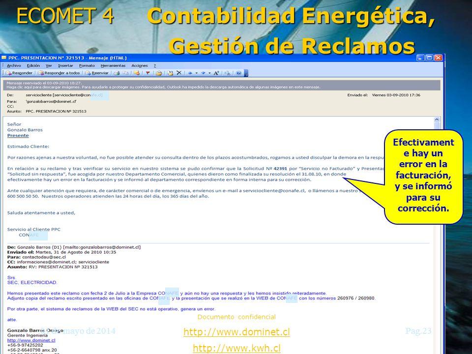 ECOMET 4 01 de mayo de 2014 Documento confidencial http://www.dominet.cl http://www.kwh.cl Pag.23 Contabilidad Energética, Gestión de Reclamos Efectiv