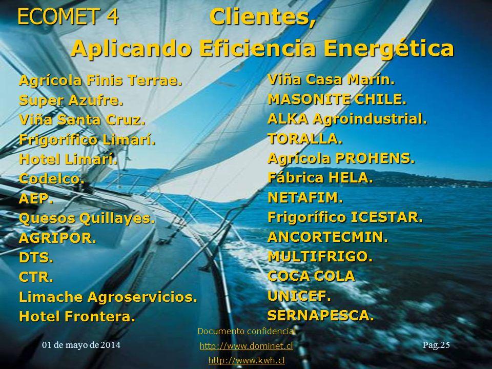 ECOMET 4 01 de mayo de 2014 Documento confidencial http://www.dominet.cl http://www.kwh.cl Pag.25Clientes, Aplicando Eficiencia Energética Agrícola Fi