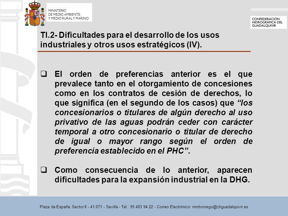 Plaza de España, Sector II - 41.071 - Sevilla - Tel.: 95 493 94 22 - Correo Electrónico: mmborrego@chguadalquivir.es. TI.2- Dificultades para el desar