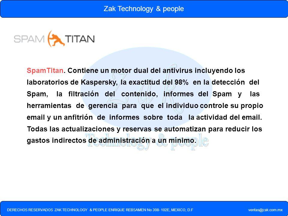 DERECHOS RESERVADOS ZAK TECHNOLOGY & PEOPLE ENRIQUE REBSAMEN No 308- 102E, MEXICO, D.F ventas@zak.com.mx Zak Technology & people SpamTitan. Contiene u