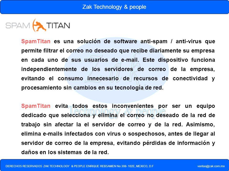 DERECHOS RESERVADOS ZAK TECHNOLOGY & PEOPLE ENRIQUE REBSAMEN No 308- 102E, MEXICO, D.F ventas@zak.com.mx Zak Technology & people SpamTitan es una solu