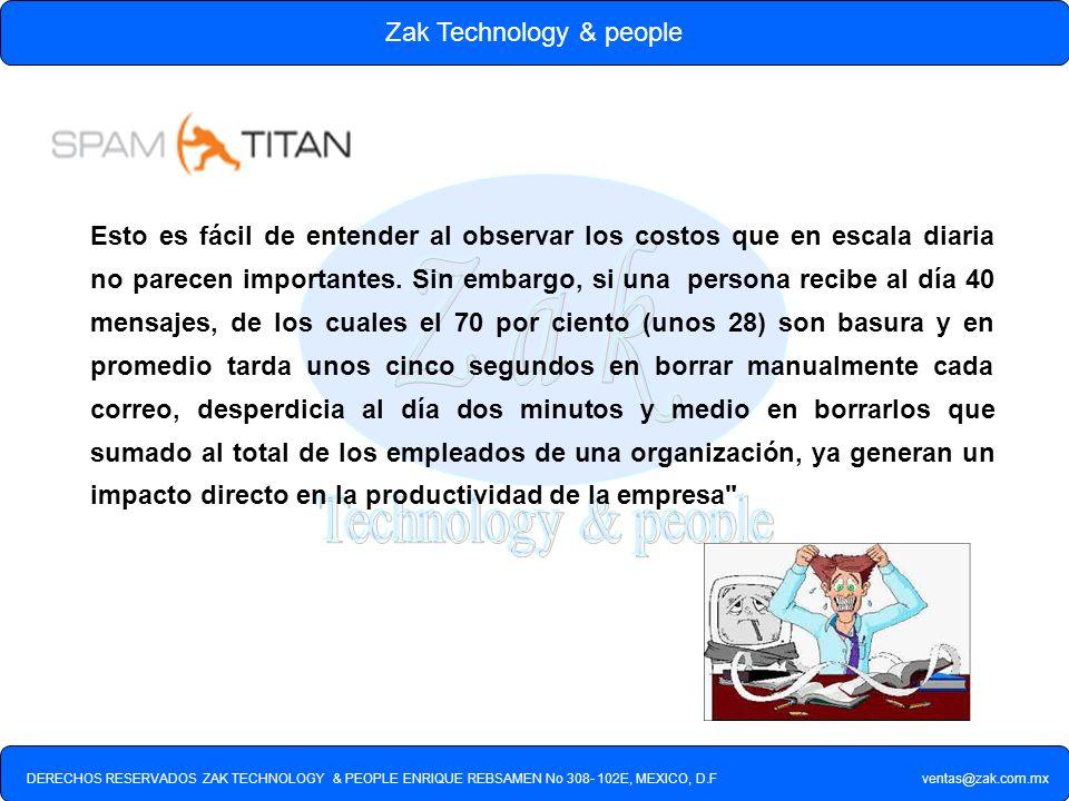 DERECHOS RESERVADOS ZAK TECHNOLOGY & PEOPLE ENRIQUE REBSAMEN No 308- 102E, MEXICO, D.F ventas@zak.com.mx Zak Technology & people Esto es fácil de ente