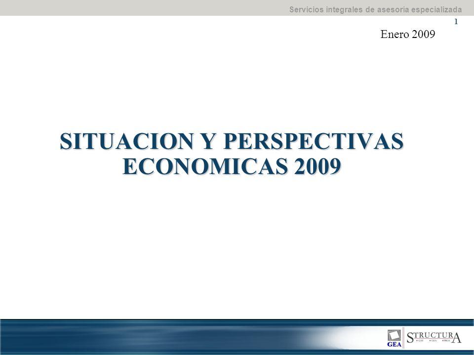 Servicios integrales de asesoría especializada 1 Enero 2009 SITUACION Y PERSPECTIVAS ECONOMICAS 2009