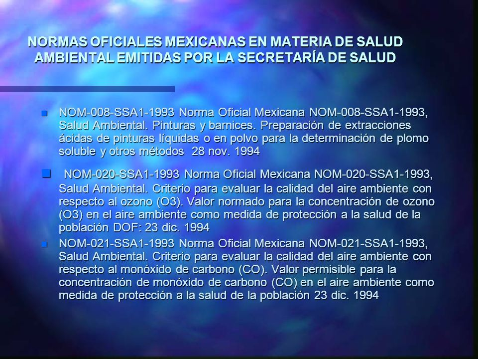 NORMAS OFICIALES MEXICANAS EN MATERIA DE SALUD AMBIENTAL EMITIDAS POR LA SECRETARÍA DE SALUD n NOM-008-SSA1-1993 Norma Oficial Mexicana NOM-008-SSA1-1