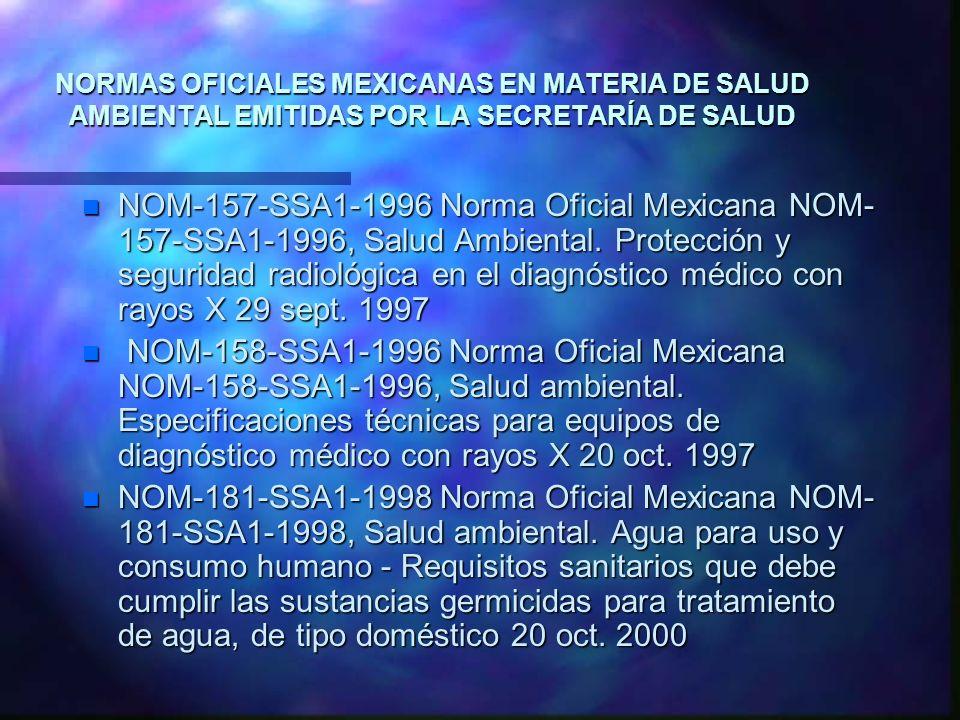 NORMAS OFICIALES MEXICANAS EN MATERIA DE SALUD AMBIENTAL EMITIDAS POR LA SECRETARÍA DE SALUD n NOM-157-SSA1-1996 Norma Oficial Mexicana NOM- 157-SSA1-