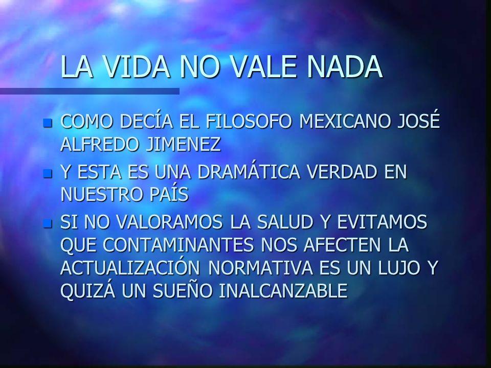 LA VIDA NO VALE NADA n COMO DECÍA EL FILOSOFO MEXICANO JOSÉ ALFREDO JIMENEZ n Y ESTA ES UNA DRAMÁTICA VERDAD EN NUESTRO PAÍS n SI NO VALORAMOS LA SALU