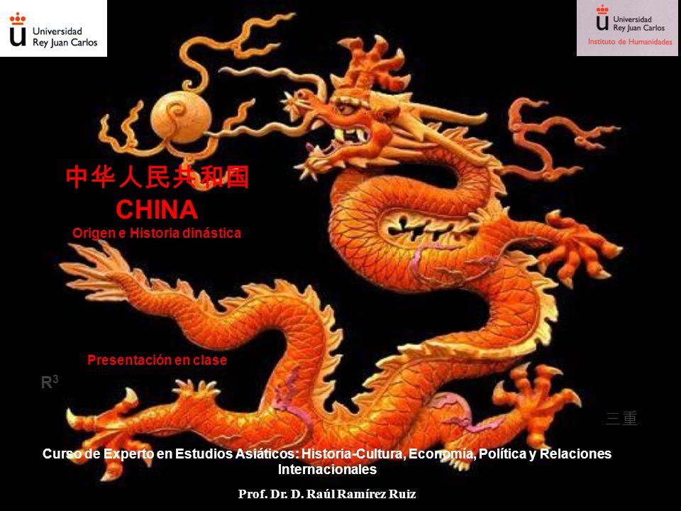 CHINA Origen e Historia dinástica Presentación en clase Curso de Experto en Estudios Asiáticos: Historia-Cultura, Economía, Política y Relaciones Inte