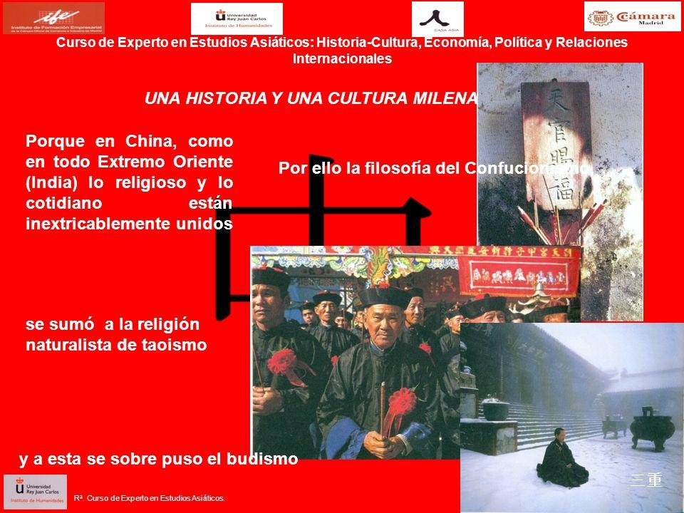 Curso de Experto en Estudios Asiáticos: Historia-Cultura, Economía, Política y Relaciones Internacionales Porque en China, como en todo Extremo Orient