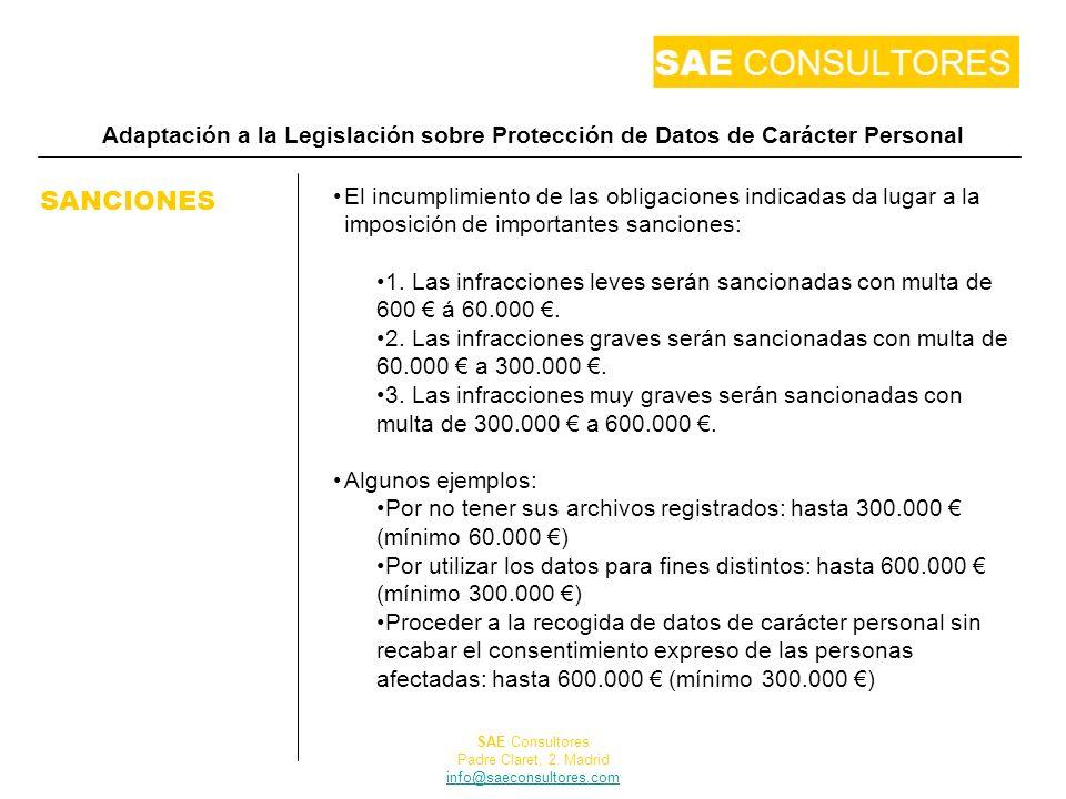 Adaptación a la Legislación sobre Protección de Datos de Carácter Personal SANCIONES El incumplimiento de las obligaciones indicadas da lugar a la imposición de importantes sanciones: 1.