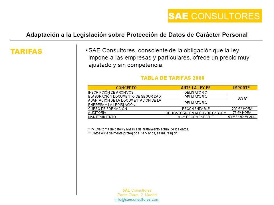 Adaptación a la Legislación sobre Protección de Datos de Carácter Personal TARIFAS SAE Consultores, consciente de la obligación que la ley impone a la