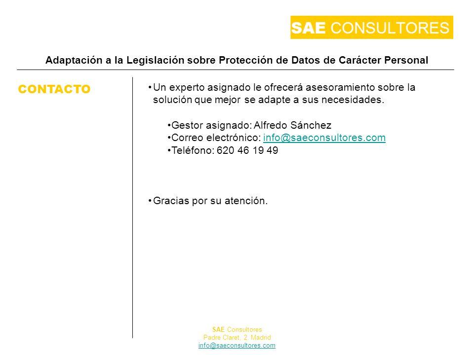 Adaptación a la Legislación sobre Protección de Datos de Carácter Personal CONTACTO Un experto asignado le ofrecerá asesoramiento sobre la solución qu