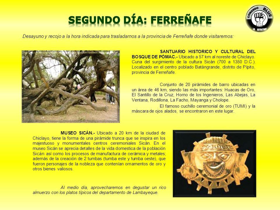 MUSEO TUMBAS REALES DEL SEÑOR DE SIPÁN.- Ubicado a 11.4 kilómetros al norte de la ciudad de Chiclayo, su construcción tiene las características de una