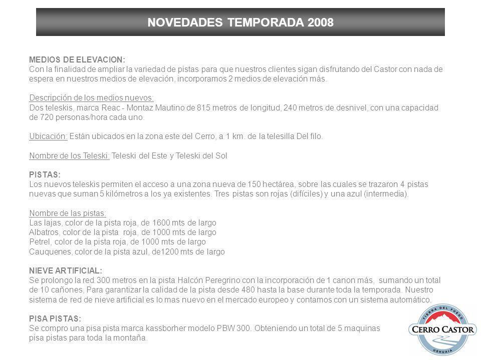 NOVEDADES TEMPORADA 2008 EVENTOS CERRO CASTOR: Cerro Castor viene ya contando con un calendario de actividades para los huéspedes del centro de ski, Castor Ski Lodge y para los residentes de Ushuaia y Río Grande.