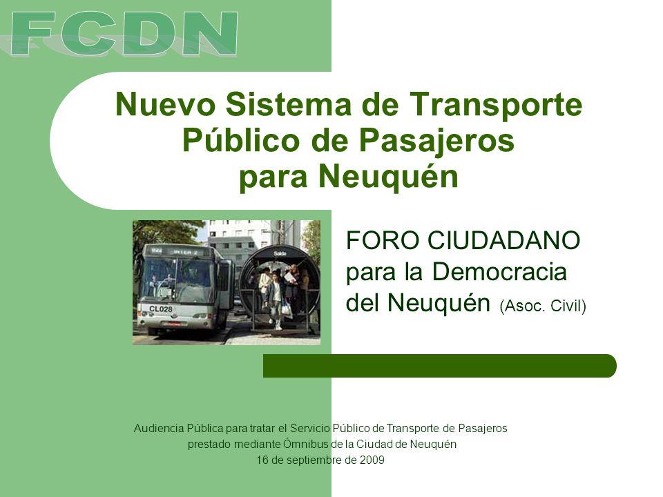 Nuevo Sistema de Transporte Público de Pasajeros para Neuquén FORO CIUDADANO para la Democracia del Neuquén (Asoc. Civil) Audiencia Pública para trata