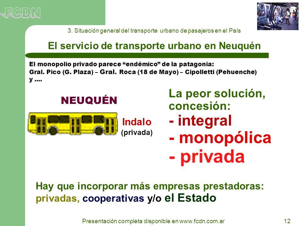 12 Presentación completa disponible en www.fcdn.com.ar 3. Situación general del transporte urbano de pasajeros en el País El servicio de transporte ur