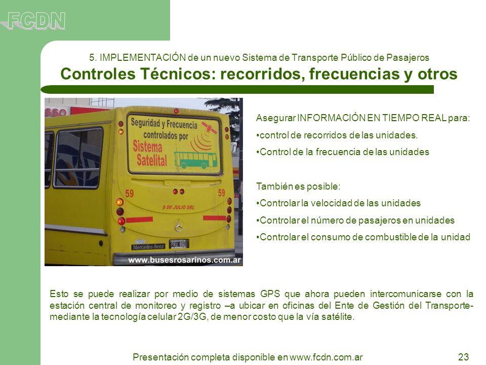23 Presentación completa disponible en www.fcdn.com.ar 5. IMPLEMENTACIÓN de un nuevo Sistema de Transporte Público de Pasajeros Controles Técnicos: re