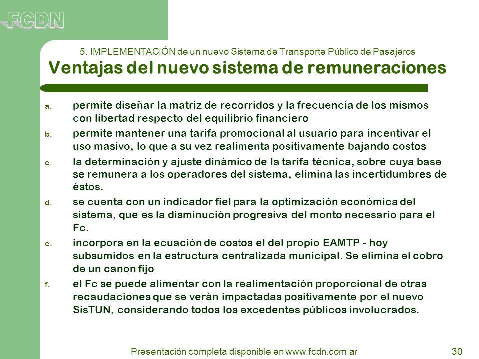 30 Presentación completa disponible en www.fcdn.com.ar 5. IMPLEMENTACIÓN de un nuevo Sistema de Transporte Público de Pasajeros Ventajas del nuevo sis
