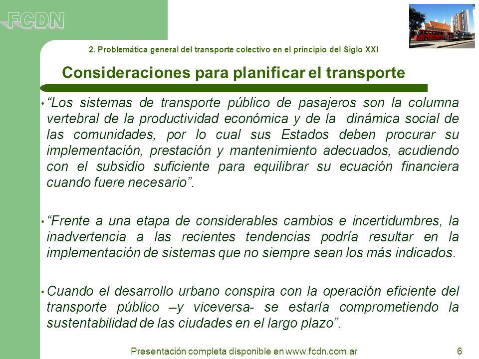 6 Presentación completa disponible en www.fcdn.com.ar Los sistemas de transporte público de pasajeros son la columna vertebral de la productividad eco